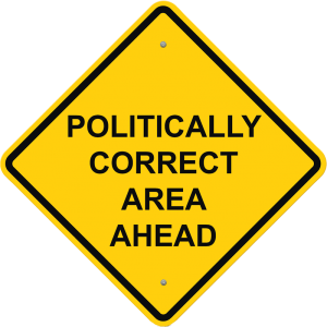 Politically Correct Area Ahead