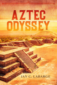 """Cover of """"Aztec Odyssey,"""" written by Camillus resident Jay LaBarge."""